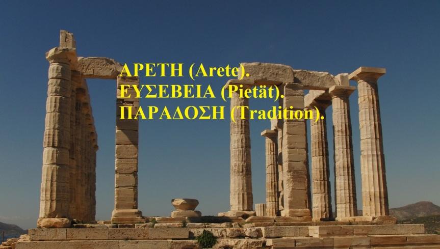 Pietät, Arete, Tradition. Ευσέβεια, Αρετή, Παράδοση