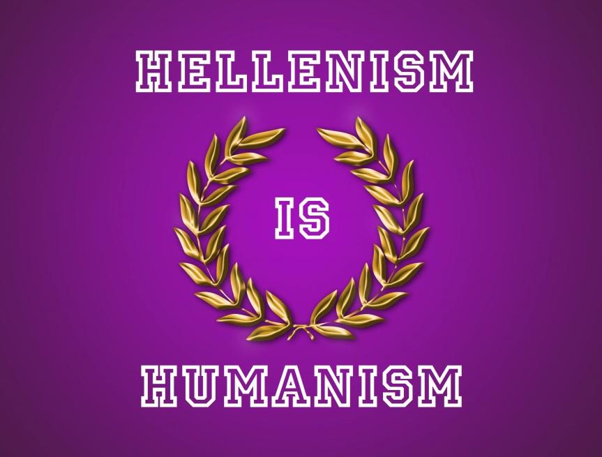 Hellenism is Humanism